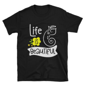 Life is Beautiful - Unisex T-Shirt