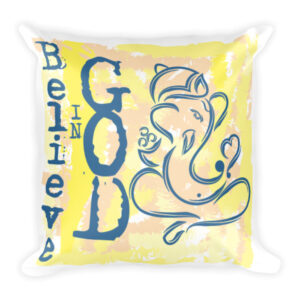 Believe In God - Square Pillow