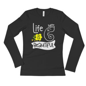 Life is Beautiful - Ladies' Long Sleeve T-Shirt