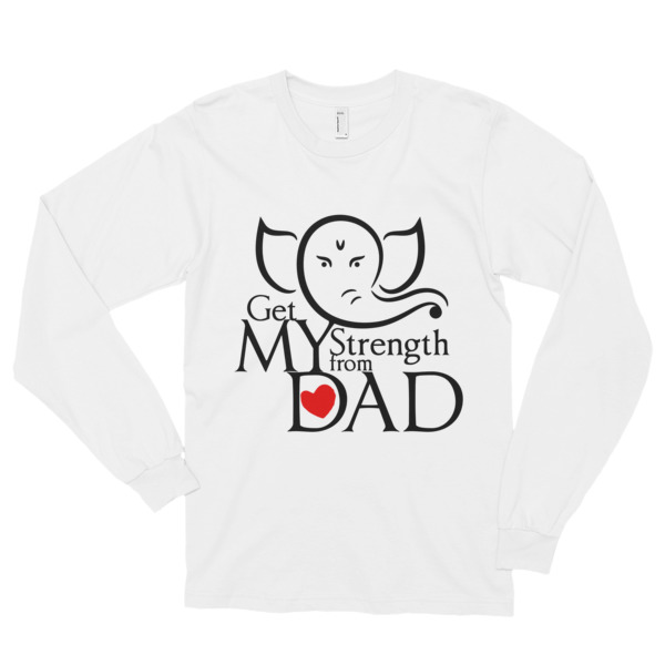 My Strength My Dad - Long sleeve t-shirt (unisex)