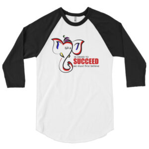 Believe - 3/4 sleeve raglan shirt